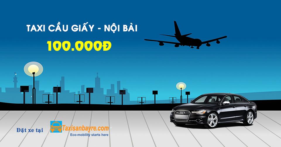 Taxi sân bay Nội Bài - Cầu Giấy