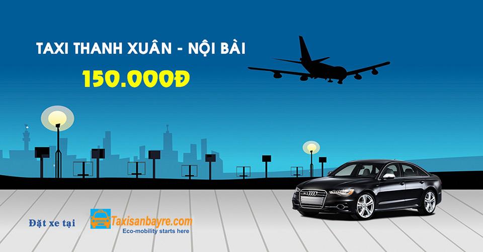Taxi sân bay Nội Bài - Thanh Xuân