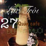 Lạc trôi đến 22 quán cà phê đẹp mê muội ở Đà Lạt