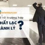Cách tìm hành lý thất lạc khi đi máy bay?