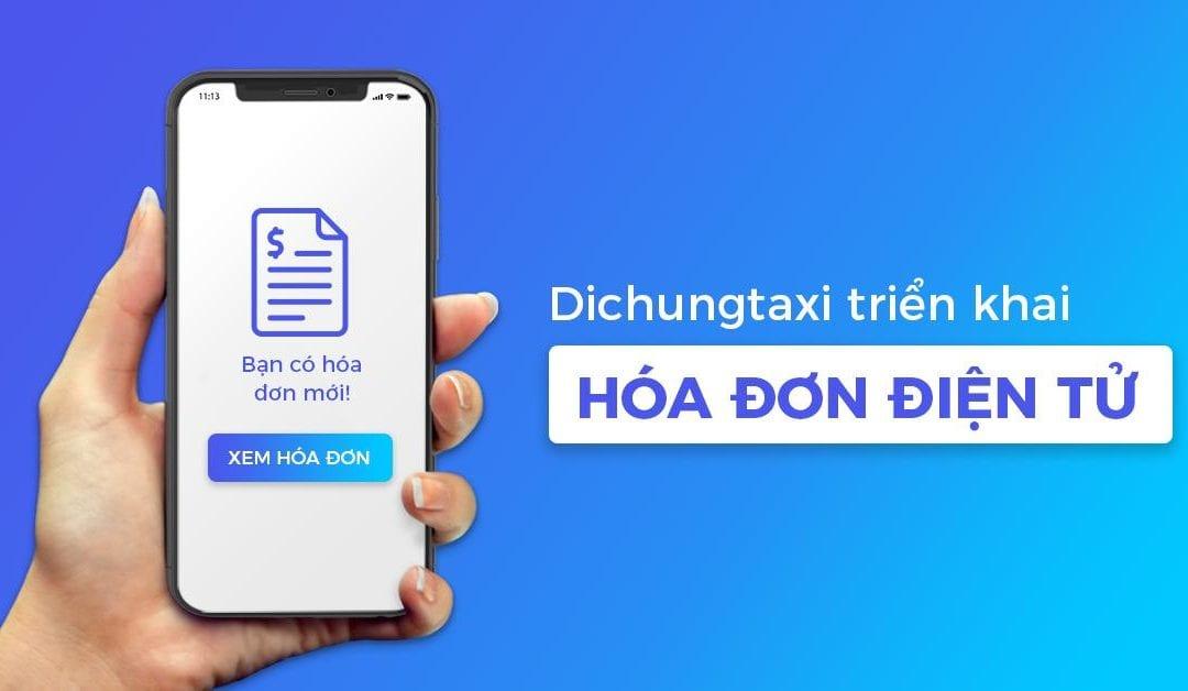 Dichungtaxi triển khai hóa đơn điện tử cho khách hàng
