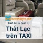 Kinh nghiệm tìm lại hành lý để quên trên TAXI