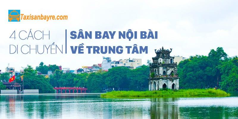 4 cách di chuyển từ sân bay Nội Bài về Hà Nội - hinh 1