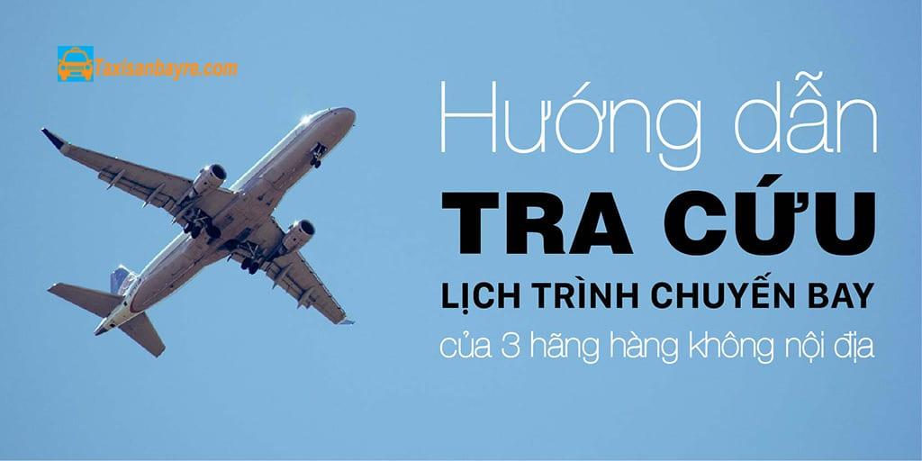 Hướng dẫn tra cứu lịch trình chuyến bay của 3 hãng bay nội địa