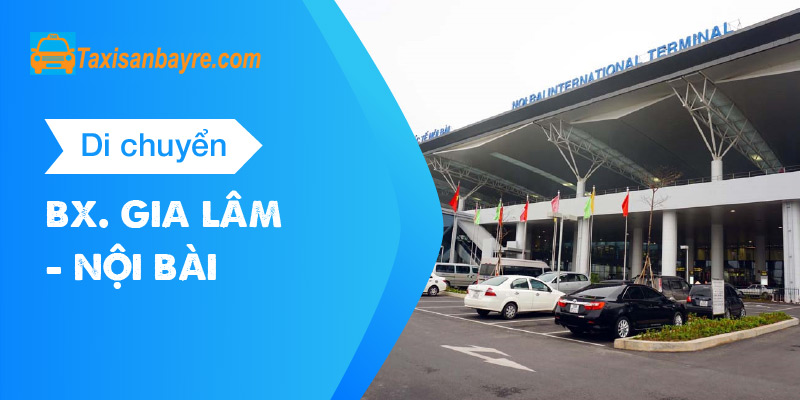 Bến xe Gia Lâm đi sân bay Nội Bài