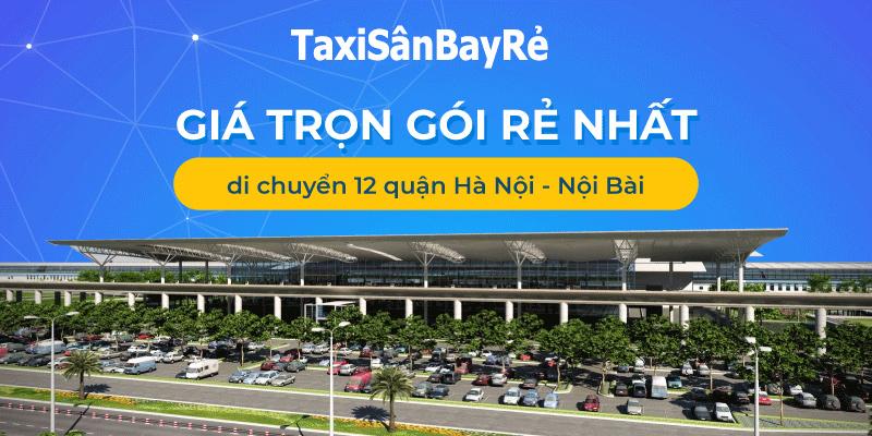 Bảng giá Taxi 12 Quận Hà Nội đi Nội Bài