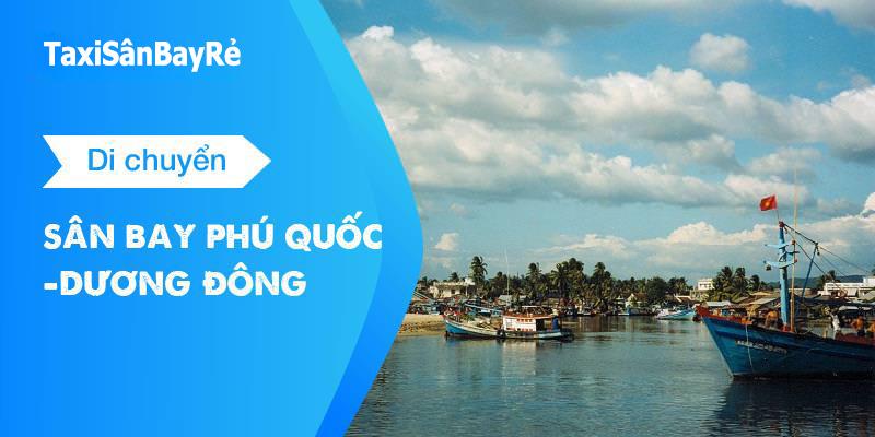 Di chuyển từ sân bay Phú Quốc về thị trấn Dương Đông